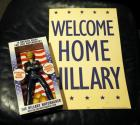 "The Hillary Nutcracker, New In Box And 1996 Primary Committee ""Welcome Home Hillary"" Sign"
